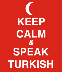 Keep Calm and Speak Turkish